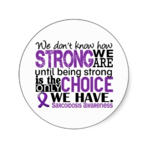 sarcoidosis_how_strong_we_are_sticker-r8138bd5af1244a09836b3bcc1544ce41_v9waf_8byvr_3241